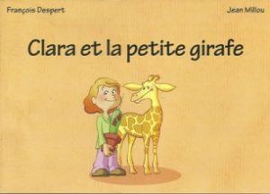 Clara et la petite girafe